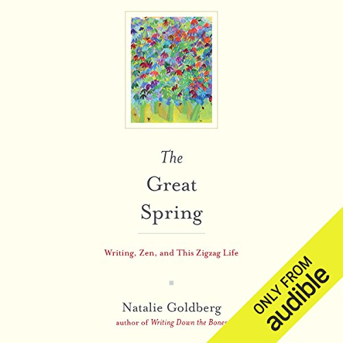 (The Great Spring: Writing, Zen, and This ZigZag Life)