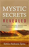 Mystic Secrets Revealed: 53 Keys to Spiritual