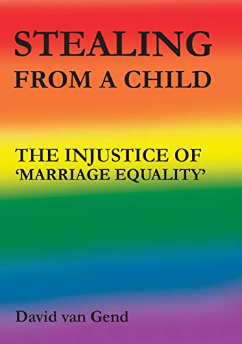 Image of Stealing from a Child: The Injustice of 'marriage Equality'