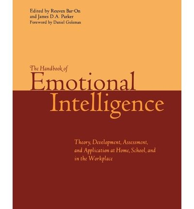 The Handbook of Emotional Intelligence: The Theory and Practice of Development, Evaluation, Education, and Application - at Home, School, and in the Workplace (Paperback) - Common pdf epub