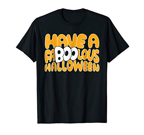 Have A Faboolous Halloween Sayings Boo t-shirt