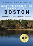 What to know when traveling to Boston - An interesting trip to Massachusetts - Travel Guide 2019