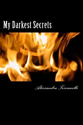 My Darkest Secrets: Domestic Violence: The Insanity of Surviving Abuse... (My Sweetest Journey) (Volume 3)