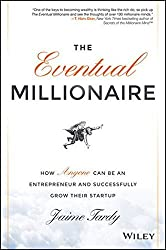 The Eventual Millionaire: How Anyone Can Be an Entrepreneur and Successfully Grow Their Startup by Jaime Tardy (2014-02-24)