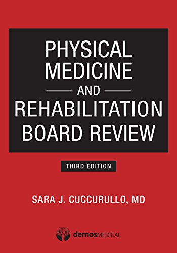 Physical Medicine and Rehabilitation Board Review, Third Edition Pdf