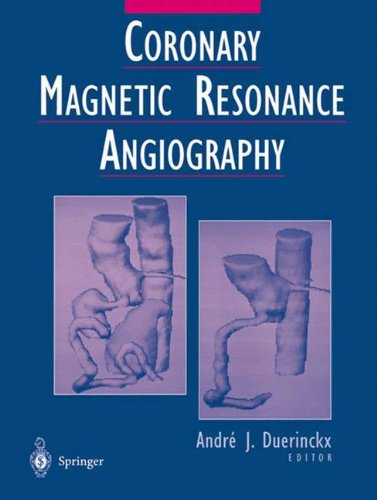 Coronary Magnetic Resonance Angiography Andre J. Duerinckx