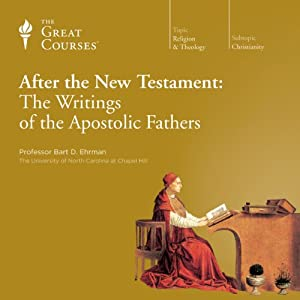 After the New Testament: The Writings of the Apostolic Fathers Vortrag