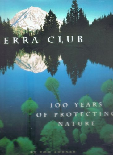Sierra Club: 100 Years of Protecting Nature