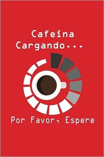 Cafeína... cargando... Por favor, espere: Agenda divertida ...