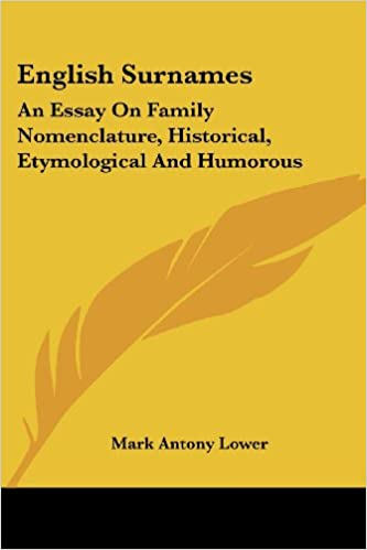 English Surnames An Essay On Family Nomenclature Historical  English Surnames An Essay On Family Nomenclature Historical Etymological  And Humorous  Reference Books  Amazoncom