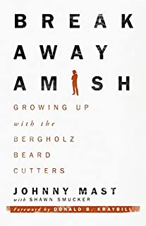 Book Cover: Breakaway Amish: Growing Up with the Bergholz Beard Cutters