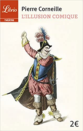 L'illusion comique (Théâtre) (French Edition): Pierre Corneille ...