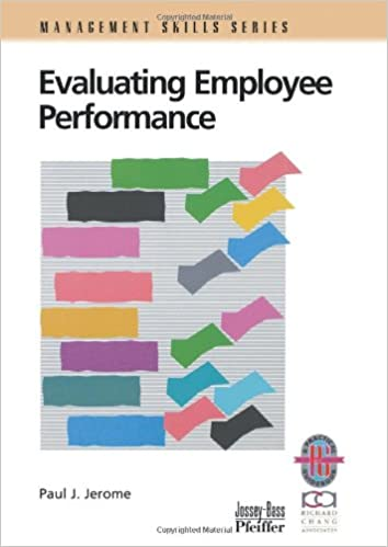 Evaluating Employee Performance: A Practical Guide To Assessing