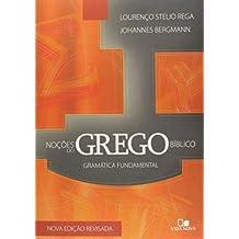 Noções do Grego Bíblico. Gramatica Fundamental