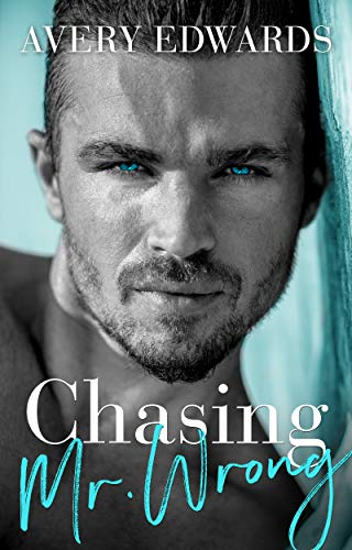 99¢ - Chasing Mr. Wrong: An Enemies to Lovers Romance