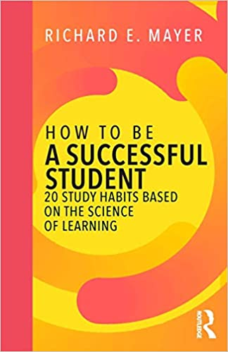How-to-Be-a-Successful-Student-:-20-Study-Habits-Based-on-the-Science-of-Learning