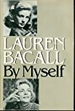 Lauren Bacall by Myself, Lauren Bacall, 0394413083