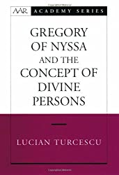 Gregory of Nyssa and the Concept of Divine Persons (American Academy of Religion Academy Series)