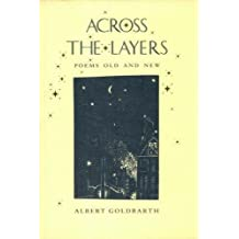 Across the Layers: Poems Old and New