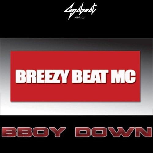 Breezy Beat MC - BBoy Down