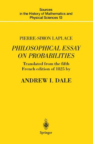 Philosophical Essay on Probabilities (Sources in the History of Mathematics and Physical Sciences, Vol. 13)