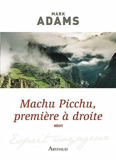 Machu Picchu, première à droite, Adams, Mark
