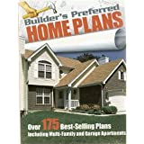 Builder's Preferred Home Plans: Over 175 Best-selling Plans Including Multi-family and Garage Apartments