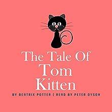 The Tale of Tom Kitten | Livre audio Auteur(s) : Beatrix Potter Narrateur(s) : Peter Dyson