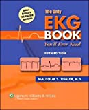 The Only EKG Book You'll Ever Need (text only) 5th (Fifth) edition by M. S. Thaler