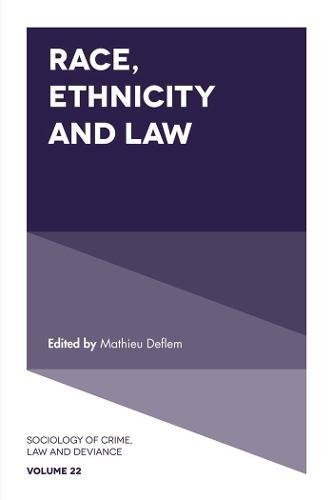 Search : Race, Ethnicity and Law (Sociology of Crime, Law and Deviance)