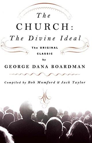 The Church: The Divine Ideal: The Original Classic by George Dana - Boardman Mall