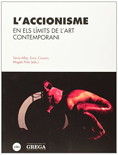 Descargar Libro Accionisme,l'. En Els Límits De L'art Contemporani Aa.vv.