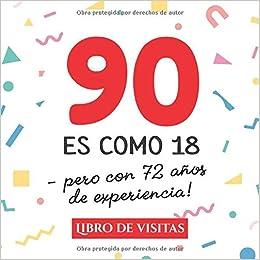 90 es como 18 - pero con 72 años de experiencia: Libro de ...