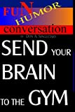 Send Your Brain to the Gym, Don Singletary, 1440499373