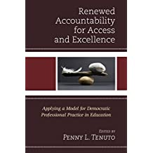Renewed Accountability for Access and Excellence: Applying a Model for Democratic Professional Practice in Education (English Edition)