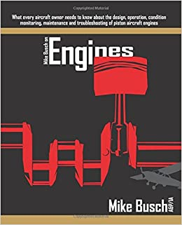 mike busch on engines what every aircraft owner needs to know about