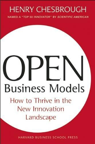 Open Business Models: How to Thrive in the New Innovation...
