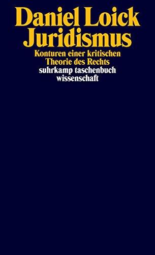 Juridismus: Konturen einer kritischen Theorie des Rechts (suhrkamp taschenbuch wissenschaft) Taschenbuch – 11. September 2017 Daniel Loick Suhrkamp Verlag 3518298127 Philosophie