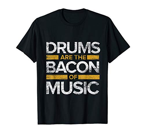 Drummer T-Shirt Drums Are The Bacon Of Music
