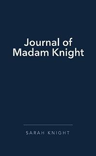 the journal of madam knight summary