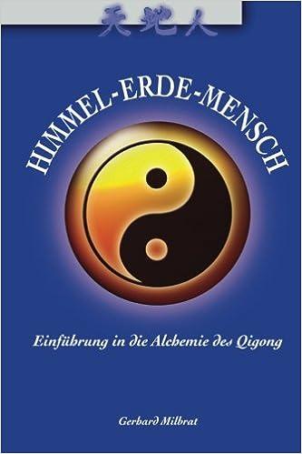 Himmel-Erde-Mensch: Einführung in die Alchemie des Qigong: Amazon.de ...