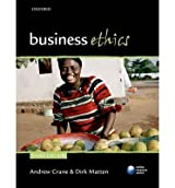 [(Business Ethics: Managing Corporate Citizenship and Sustainability in the Age of Globalization)] [ By (author) Andrew Crane, By (author) Dirk Matten ] [May, 2010]