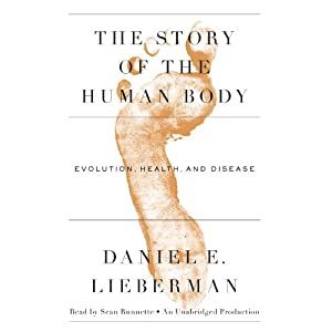 The Story of the Human Body Hörbuch