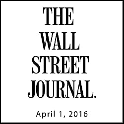 The Morning Read from The Wall Street Journal, April 01, 2016