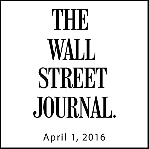 The Morning Read from The Wall Street Journal, April 01, 2016 Newspaper / Magazine