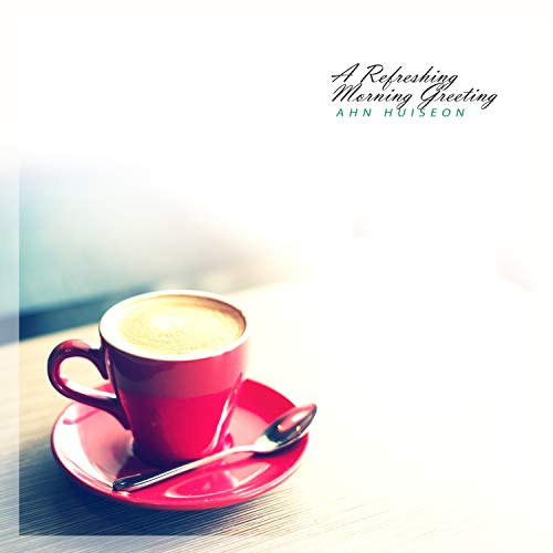 A Refreshing Morning Greeting