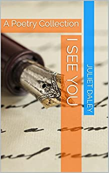 I See You: A Poetry Collection by [Daley, Juliet]
