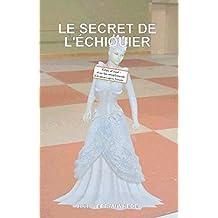 Le secret de l'échiquier (French Edition)