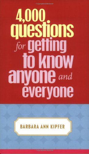4,000 Questions for Getting to Know Anyone and Everyone (Funny Questions To Ask For A Game)