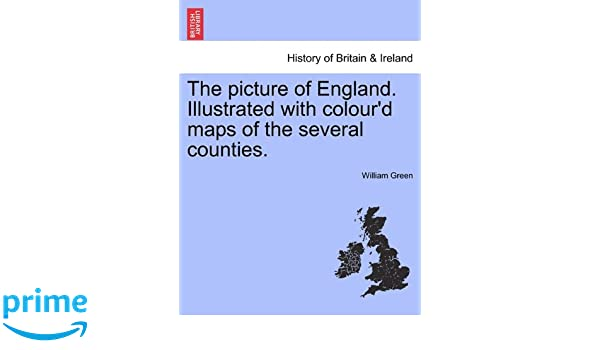 Amazoncom The picture of England Illustrated with colourd maps